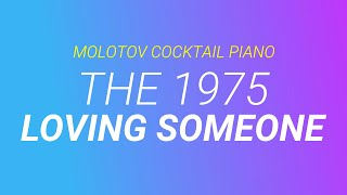 Loving Someone ⬥ The 1975 🎹 cover by Molotov Cocktail Piano