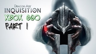 Dragon Age Inquisition Xbox 360 Gameplay Walkthrough Part 1