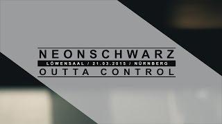 Neonschwarz - Outta Control