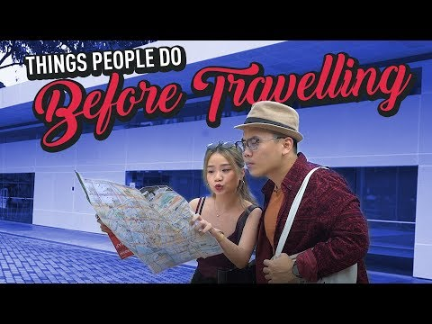 Things People Do Before Travelling