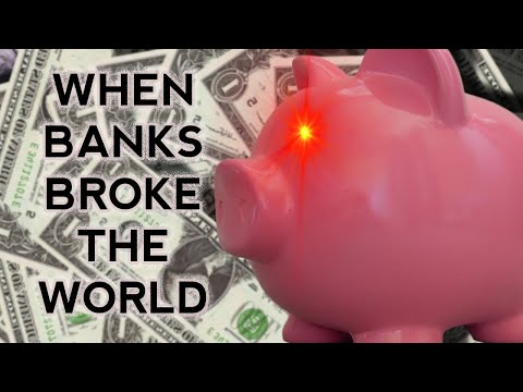The Crash | When Banks Broke the World