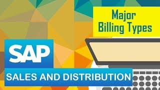 Billing Process in SAP - Part 1 | Major Billing Types | Customizing the Billing Documents