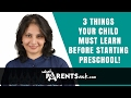 3 things your child must learn before starting preschool. What Parents Ask