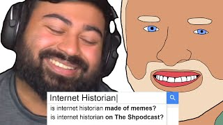 @Internet Historian  Answers The Webs Least Asked Questions - The Shpodcast EP 4