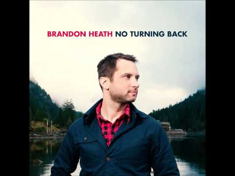 Brandon Heath - No Turning Back (Full Album)