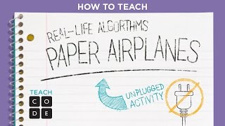 Unplugged Lesson in Action - Real-Life Algorithms: Paper Planes
