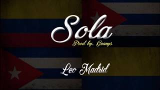 Leo Madrid - Sola. (Prod by. Geanys)