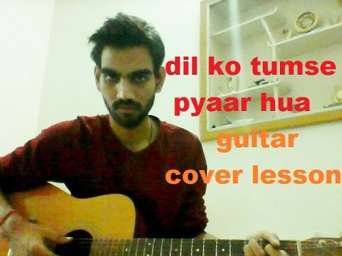 Dil Ko Tumse Pyaar Hua - RHTDM - SIMPLE GUITAR COVER LESSON CHORDS