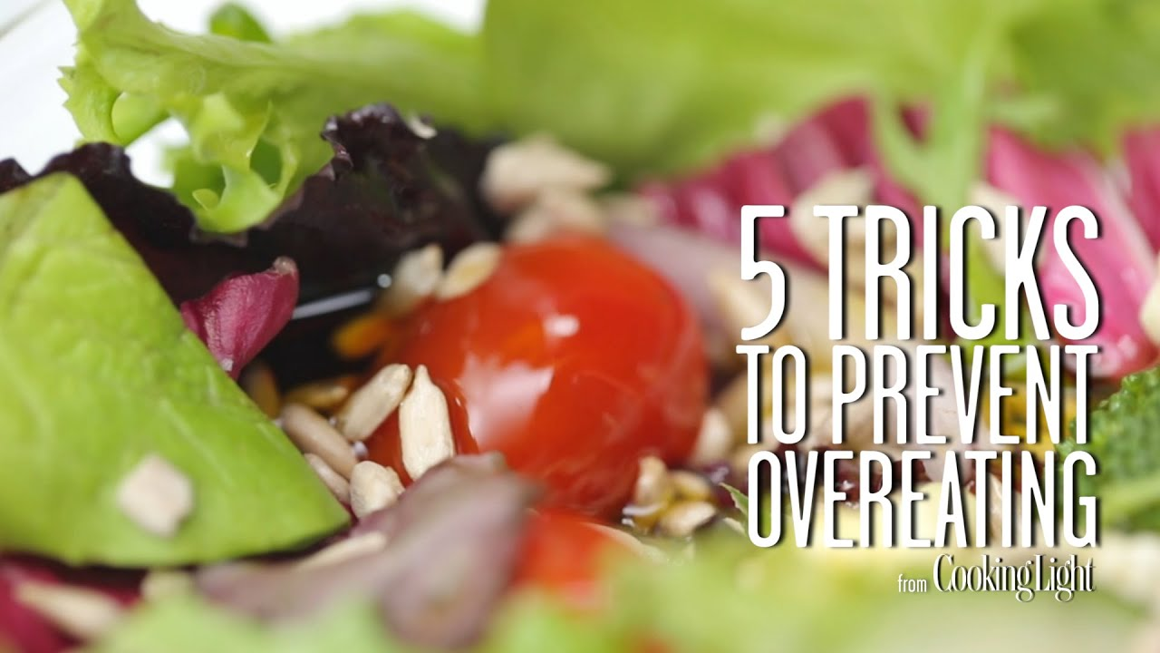 5 Safe Tricks To Prevent Overeating And Suppress Your Appetite| Healthy  Eating | Cooking Light   YouTube