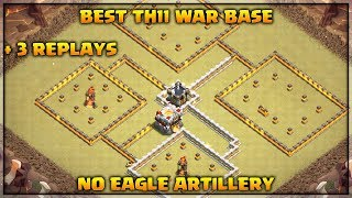 Th11 War Base 2019 without Eagle Artillery with 3 Replays | Never get 3 starred | Clash of Clans