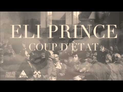 Eli Prince - Coup D'etat (Prod. By Freddie Joachim) [Audio]