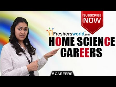 CAREERS IN HOME SCIENCE - Diploma,B.Sc,B.A,M.Sc,M.Phil,P.Hd,Top Recruiters,Distance Learning