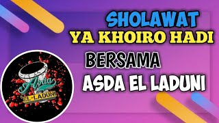 Download Mp3 Terbaru! Sholawat Ya Khoiro Hadi - Asda Elladuni