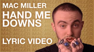 Mac Miller - Hand Me Downs (LYRICS)