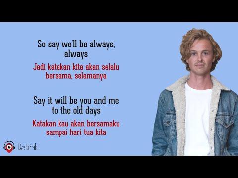 Always - Isak Danielson (Lirik Lagu Terjemahan) - TikTok So say we'll be always