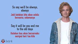 Download lagu Always - Isak Danielson (Lirik Lagu Terjemahan) - TikTok So say we'll be always