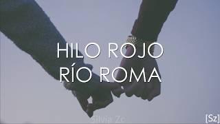 Río Roma - Hilo Rojo (Letra)
