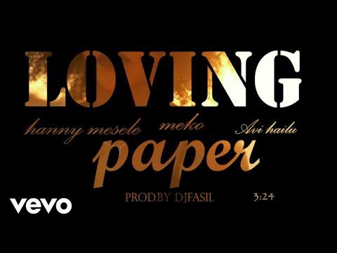 (Prod.By. Djfasil)Hanny Mesele & Meko & Avi Hailu /Loving Paper