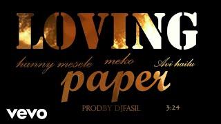 Hanny Mesele & Meko & Avi Hailu (Loving Paper) Prod.By Djfasil