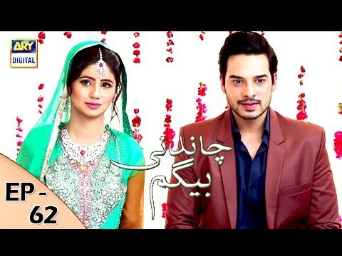 Chandni Begum - Episode 62 - 3rd Jan 2018 - ARY Digital Drama