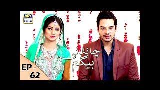 Chandni Begum Episode 62 - 3rd Jan 2018 - ARY Digital Drama