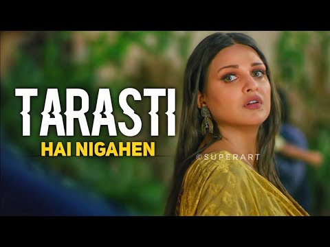 Download tarasti hai nigahen, galat fehmi full song, tarasti hai nigahen meri takti hai , tarasti hai nigahe