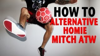 Video How To Learn Alternative Homie Mitch Around The World | Freestyle Football Training | Palle download MP3, 3GP, MP4, WEBM, AVI, FLV Desember 2017