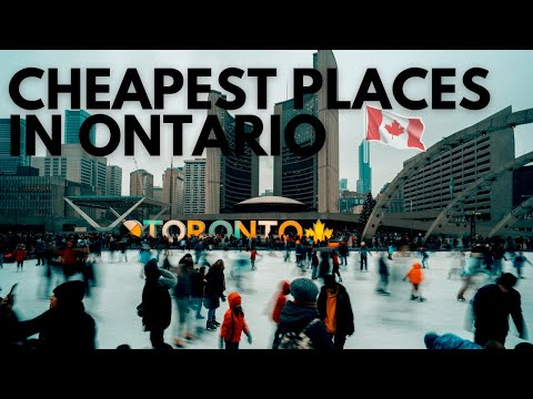 Cheapest Cities To Live Work & Study In Ontario Canada | Low Cost Places In Ontario