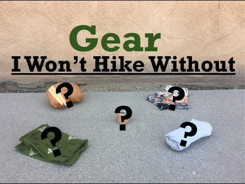 Gear I Won't Hike Without