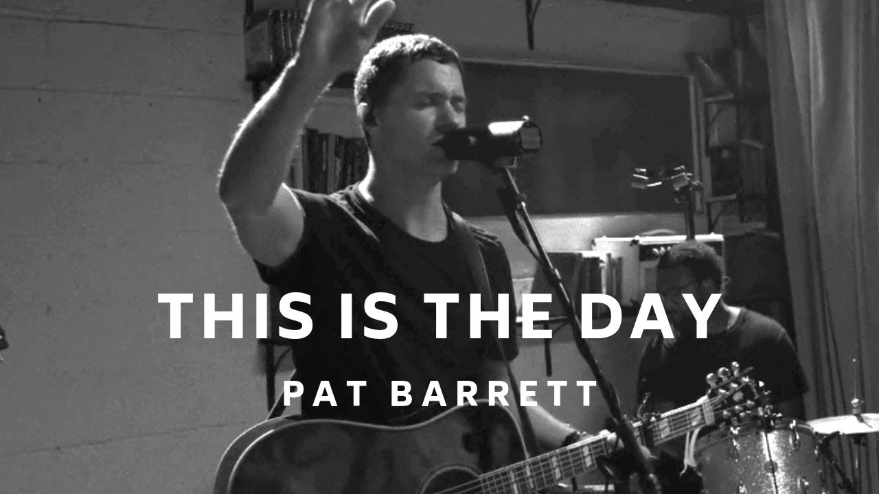 pat barrett, this is the day
