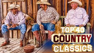 Best Classic Old Country Songs Of All Time - Most Popular Country Love Songs Ever