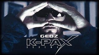 Смотреть клип Gedz - K-Pax