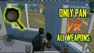 ONLY PAN VS ALL GUNS CHALLENGE PUBG MOBILE !