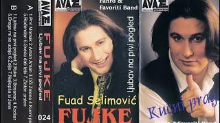 Fuad Selimovic Fujke - Prvi momak - (Audio 1998)
