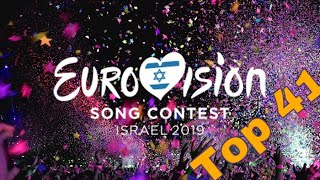 MY TOP 41 // EUROVISION 2019