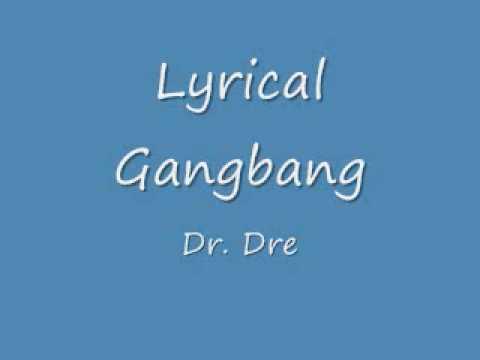 lyrical Dr gangbang dre