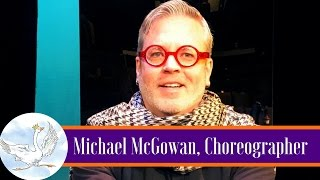 Choreographer Michael McGowan on