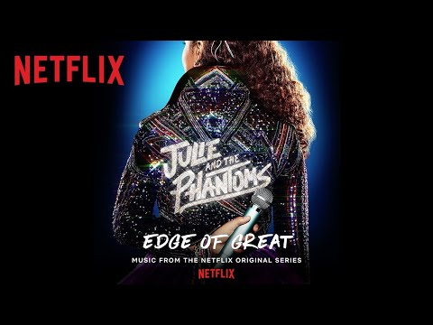 Julie and the Phantoms - Edge of Great (Official Audio)   Netflix Futures