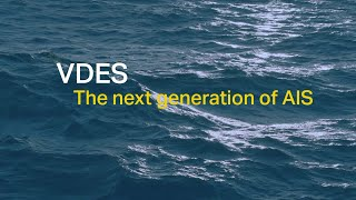 homepage tile video photo for VDES Webinar: the next generation of AIS