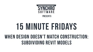 15 Minute Fridays: Subdividing Revit Models