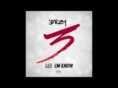 Jeezy -LET EM KNOW (Official Audio)