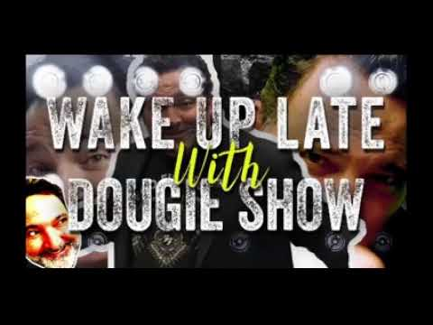 Wake Up Late With Dougie Show 9/29/20