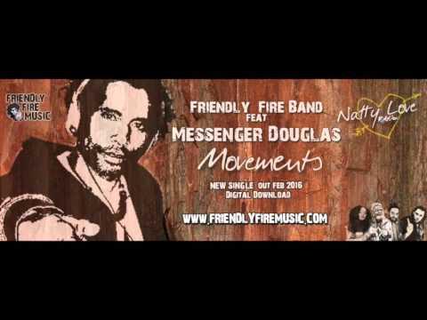 Friendly Fire Band Ft Messenger Douglas -  Movements (Natty Love Riddim 2016)