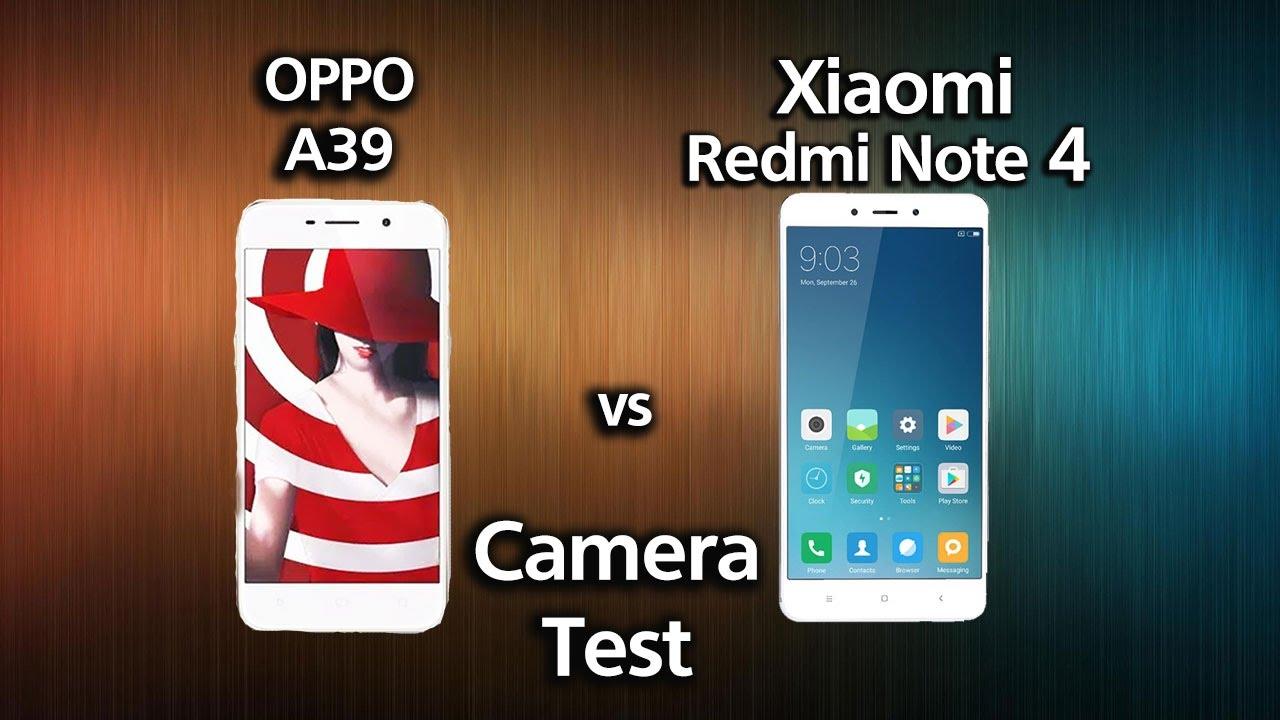 Xiaomi Redmi Note 4 Camera: Oppo A39 Vs Xiaomi Redmi Note 4