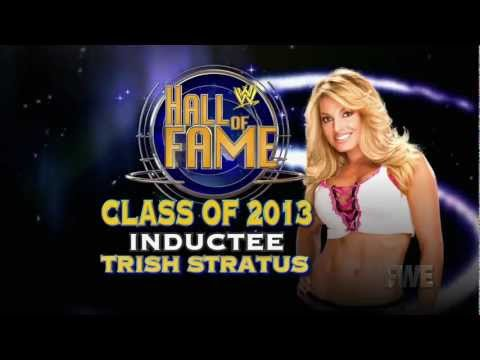 WWE Hall Of Fame Class of 2013 Inductee : Trish Stratus