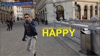 Pharrell Williams - Happy (LJUBLJANA / SLOVENIA IS ALSO HAPPY)