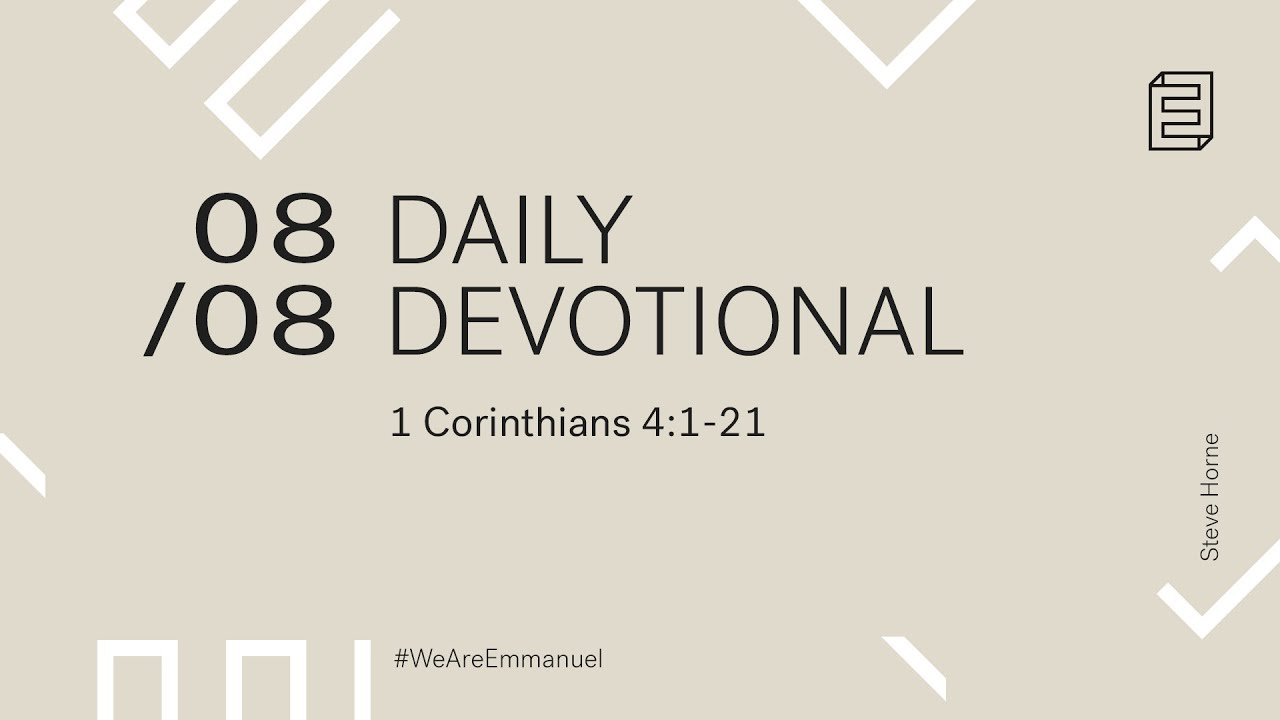 Daily Devotional with Steve Horne  // 1 Corinthians 4:1-21 Cover Image