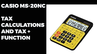 Casio MS-20NC | Tax Calculation | Tax + Function