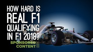 How Hard Is Real F1 Qualifying in F1 2018? Let
