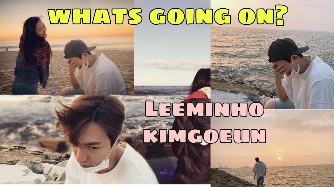 Whats wrong with Lee min ho and kim go eun?
